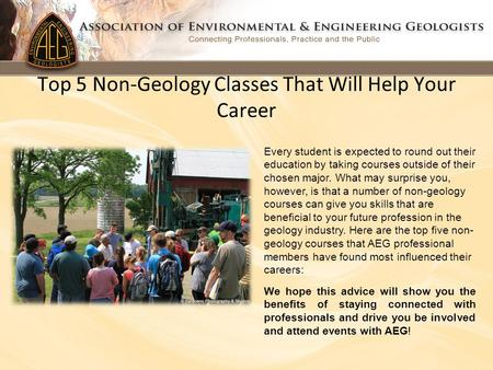 Top 5 Non-Geology Classes That Will Help Your Career Every student is expected to round out their education by taking courses outside of their chosen major.