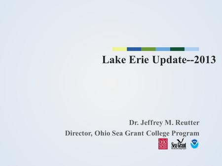 Lake Erie Update Dr. Jeffrey M. Reutter
