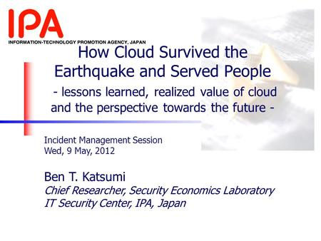 How Cloud Survived the Earthquake and Served People - lessons learned, realized value of cloud and the perspective towards the future - Incident Management.