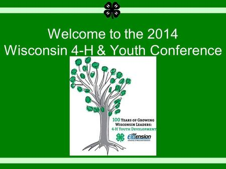 Welcome to the 2014 Wisconsin 4-H & Youth Conference.