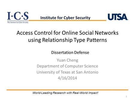 Access Control for Online Social Networks using Relationship Type Patterns Yuan Cheng Department of Computer Science University of Texas at San Antonio.