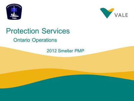 Protection Services Ontario Operations 2012 Smelter PMP.
