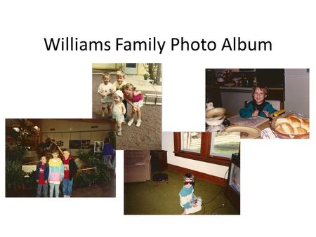Williams Family Photo Album. Photo Album Project.