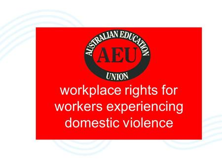 Workplace rights for workers experiencing domestic violence.