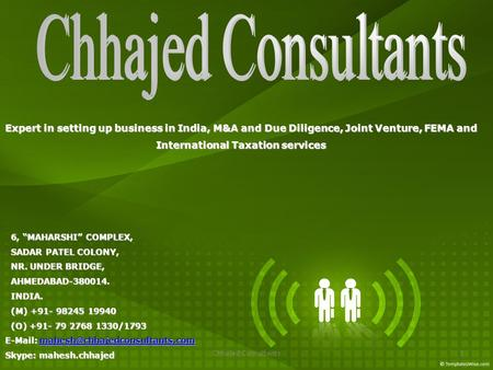 Chhajed Consultants1 Expert in setting up business in India, M&A and Due Diligence, Joint Venture, FEMA and International Taxation services International.