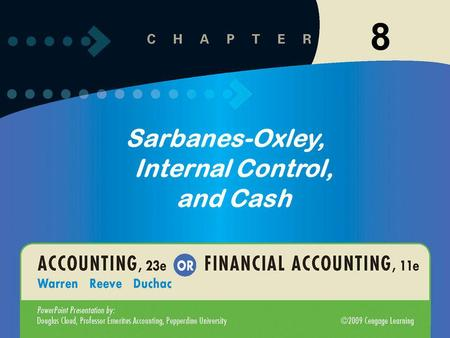 8-1 8 Sarbanes-Oxley, Internal Control, and Cash.