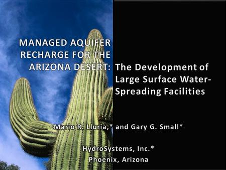 MANAGED AQUIFER RECHARGE FOR THE ARIZONA DESERT: