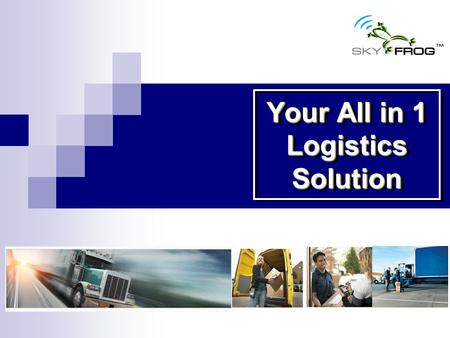 Your All in 1 Logistics Solution. The Problem Problems that your business might be facing Delivery delay / mistake Facilities are not used effectively.