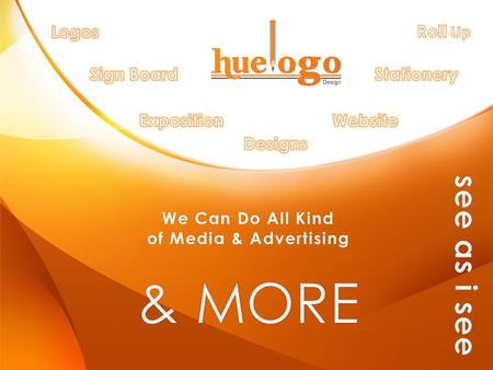 We Can Do All KindWe Can Do All Kind of Media & Advertisingof Media & Advertising.