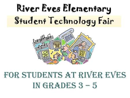 For students at River Eves in grades 3 – 5. December 3–4, 2012.