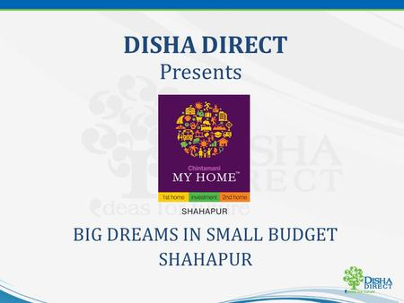 BIG DREAMS IN SMALL BUDGET SHAHAPUR DISHA DIRECT Presents.
