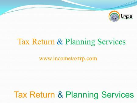 Tax Return & Planning Services www.incometaxtrp.com.