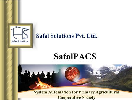 Safal Solutions Pvt. Ltd. SafalPACS System Automation for Primary Agricultural Cooperative Society.