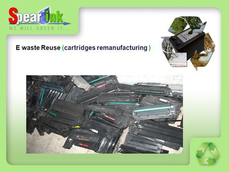 E waste Reuse (cartridges remanufacturing ). Contents Definition of e-waste Introduction Problems Challenges solution goals.
