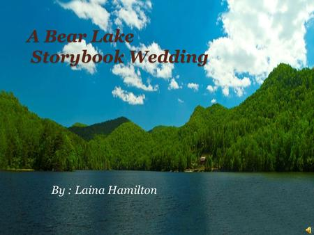 A Bear Lake Storybook Wedding By : Laina Hamilton.