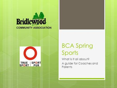 BCA Spring Sports What is it all about? A guide for Coaches and Parents.