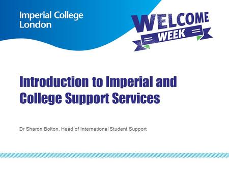 Introduction to Imperial and College Support Services