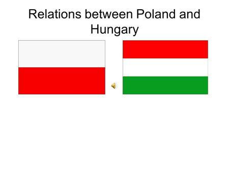 Relations between Poland and Hungary. COMMON HISTORY In 1370, after Kazimierz III's death, his nephew - Louis I of Hungary(on the picture) became the.