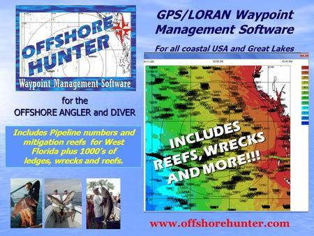 For the OFFSHORE ANGLER and DIVER Includes Pipeline numbers and mitigation reefs for West Florida plus 1000s of ledges, wrecks and reefs. GPS/LORAN Waypoint.
