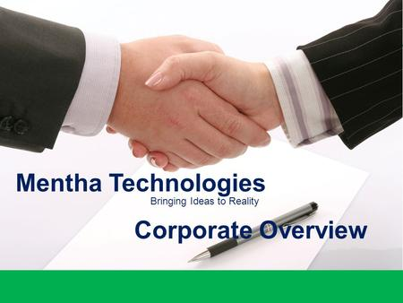 Mentha Technologies Pvt. Ltd.Corporate Overview1 Bringing Ideas to Reality Mentha Technologies Corporate Overview.