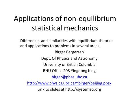 Applications of non-equilibrium statistical mechanics Differences and similarities with equilibrium theories and applications to problems in several areas.