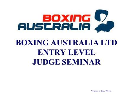 BOXING AUSTRALIA LTD ENTRY LEVEL JUDGE SEMINAR