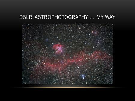 DSLR AstrophotograpHy…. My way