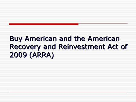 Buy American and the American Recovery and Reinvestment Act of 2009 (ARRA)