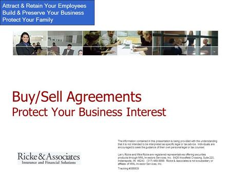 Attract & Retain Your Employees Build & Preserve Your Business Protect Your Family Larry Ricke and Mike Ricke are registered representatives offering securities.
