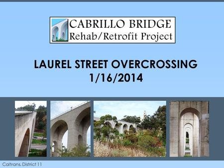 Caltrans, District 11 LAUREL STREET OVERCROSSING 1/16/2014.
