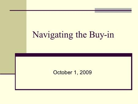 Navigating the Buy-in October 1, 2009. Situation #1 Nancy Nancy is turning 65 next month. She will receive $867.00 in RSDI starting next month. Should.