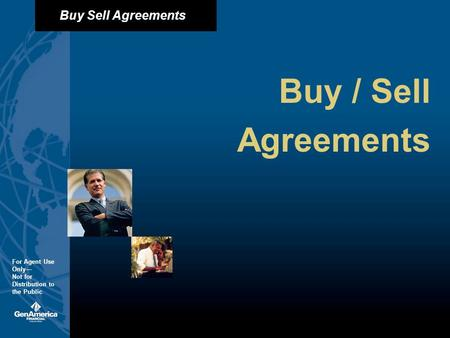 Buy Sell Agreements For Agent Use Only Not for Distribution to the Public Buy / Sell Agreements.