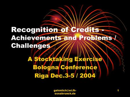 osnabrueck.de 1 Recognition of Credits - Achievements and Problems / Challenges A Stocktaking Exercise Bologna Conference Riga Dec.3-5.