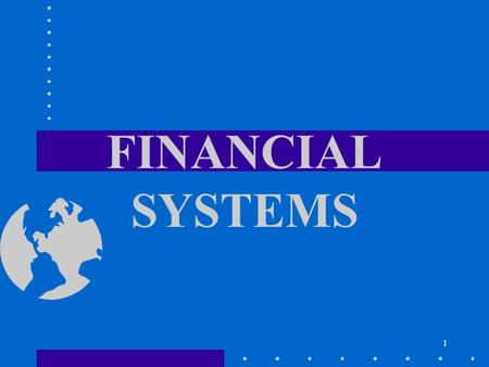 1 FINANCIAL SYSTEMS. 2 Financial Systems As educators, CE practitioners are often poorly prepared to manage an operation that has many characteristics.