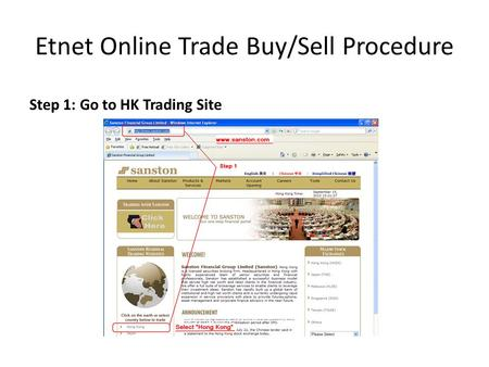 Etnet Online Trade Buy/Sell Procedure Step 1: Go to HK Trading Site.