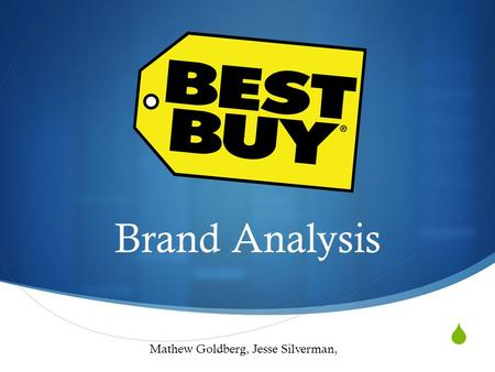Brand Analysis Mathew Goldberg, Jesse Silverman,.