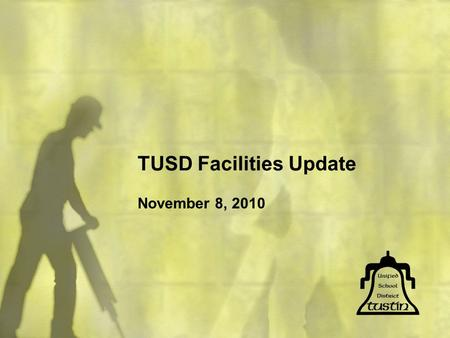TUSD Facilities Update November 8, 2010. Deferred Maintenance.