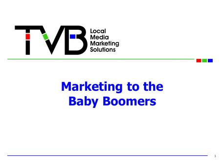 Marketing to the Baby Boomers 1. Baby Boomers, defined as adults born between 1946 and 1964, include over 81 million Americans. This demographic group.