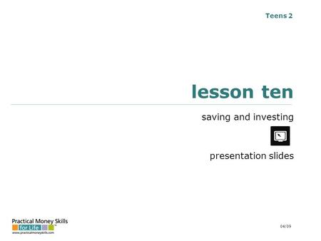 Teens 2 lesson ten saving and investing presentation slides 04/09.
