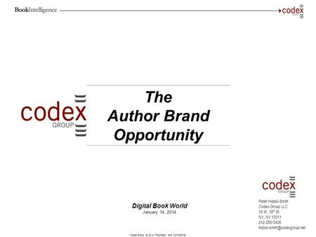 Codex-Group © 2014 Proprietary and Confidential 1 Peter Hildick-Smith Codex-Group LLC 16 W. 16 th St. NY, NY 10011 212-255-0405