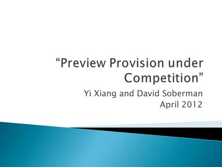 Yi Xiang and David Soberman April 2012. 1. Introduction 2. Literature Review 3. Objectives of the Analysis 4. The Model Structure 5. The Analysis and.