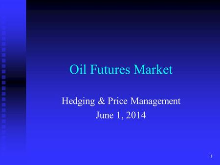 Hedging & Price Management March 31, 2017