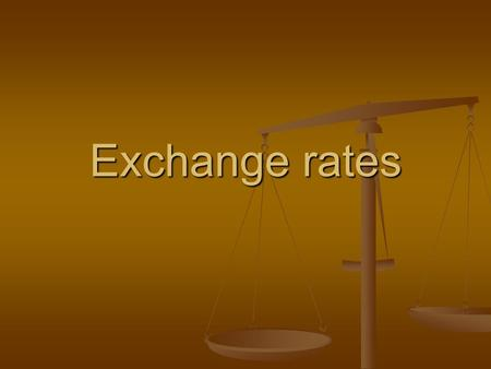 Exchange rates. Definition of exchange rates The price one currency in terms of another currency. The price one currency in terms of another currency.