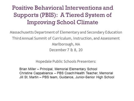 Positive Behavioral Interventions and Supports (PBIS): A Tiered System of Improving School Climate Massachusetts Department of Elementary and Secondary.