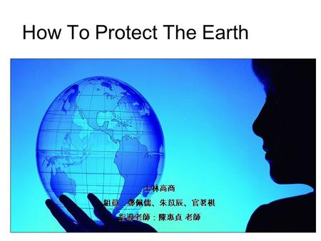 How To Protect The Earth. Abnormal Phenomenon Throughout The World.