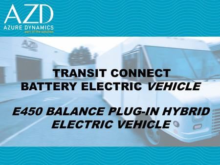 TRANSIT CONNECT BATTERY ELECTRIC VEHICLE E450 BALANCE PLUG-IN HYBRID ELECTRIC VEHICLE.