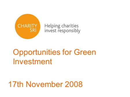 Opportunities for Green Investment 17th November 2008.