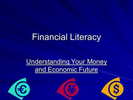 Financial Literacy Understanding Your Money and Economic Future.