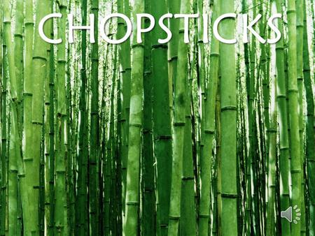 CHOPSTICKS The history of chopsticks When, Where, Why? The history of chopsticks was said to have gone back well over 5000 years ago in china, when.