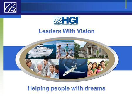 Hegemon Group International. Introduction DARE TO DREAM Achieve theYou Desire!